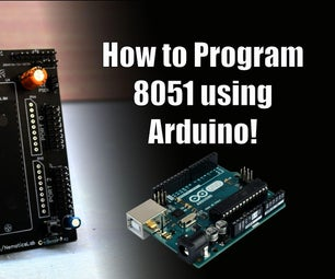 How to Program 8051 Using Arduino!