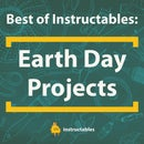 Best of Instructables: Earth Day
