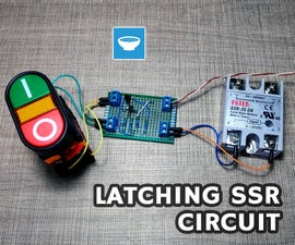 SSR Latching Circuit With Push Buttons