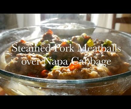 Steamed Pork Meatballs over Napa Cabbage
