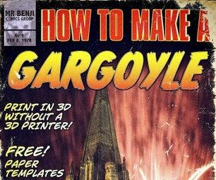没有3D打印机制作一个3D Gargoyle