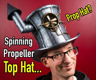 How to Make a Steampunk Mad Hatter Top Hat.  Powered by the Wind....and Your Imagination....