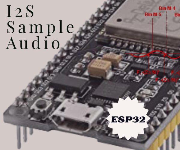 The Best Way for Sampling Audio With ESP32