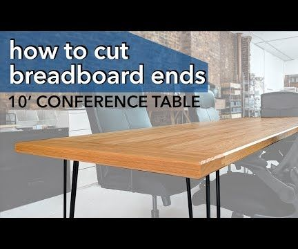 Make a Conference Table & How to Cut Breadboard Ends