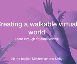 Creating a Walkable Virtual World: UNITY + Meshmixer