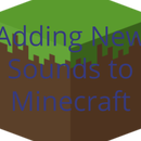 How to Add Your Own Sounds to Minecraft
