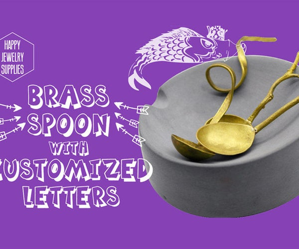 DIY Tutorial - How to Make a Brass Spoon With Customized Letters??