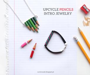 Upcycle Pencils Intro Jewelry