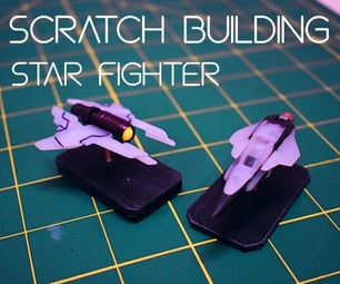 Scratch Building Star-Fighters