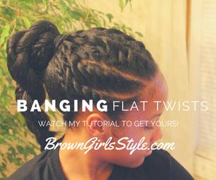 BANGING Flat Twist Hair Style Tutorial