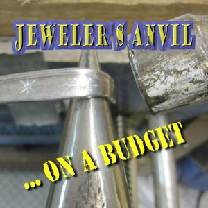 Jeweler's Anvil on a Budget