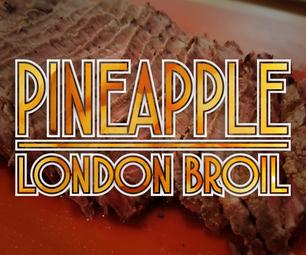 Incredibly Tender Pineapple London Broil