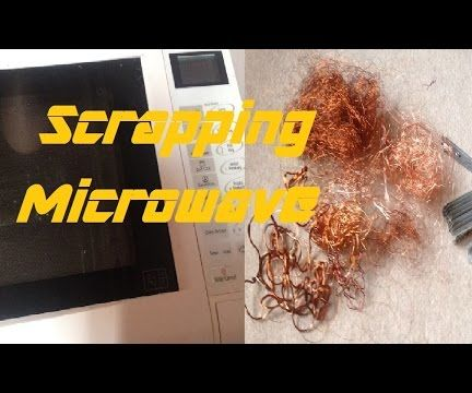 How to Scrap a Microwave