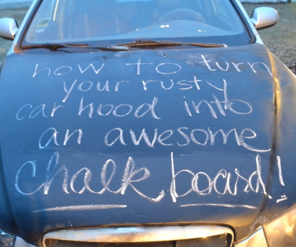 Turn Your Rusty Car Hood Into an Awesome Chalkboard!