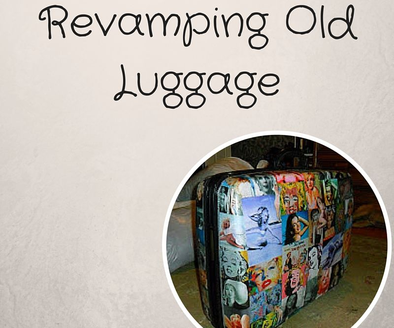 Revamping Old Luggage
