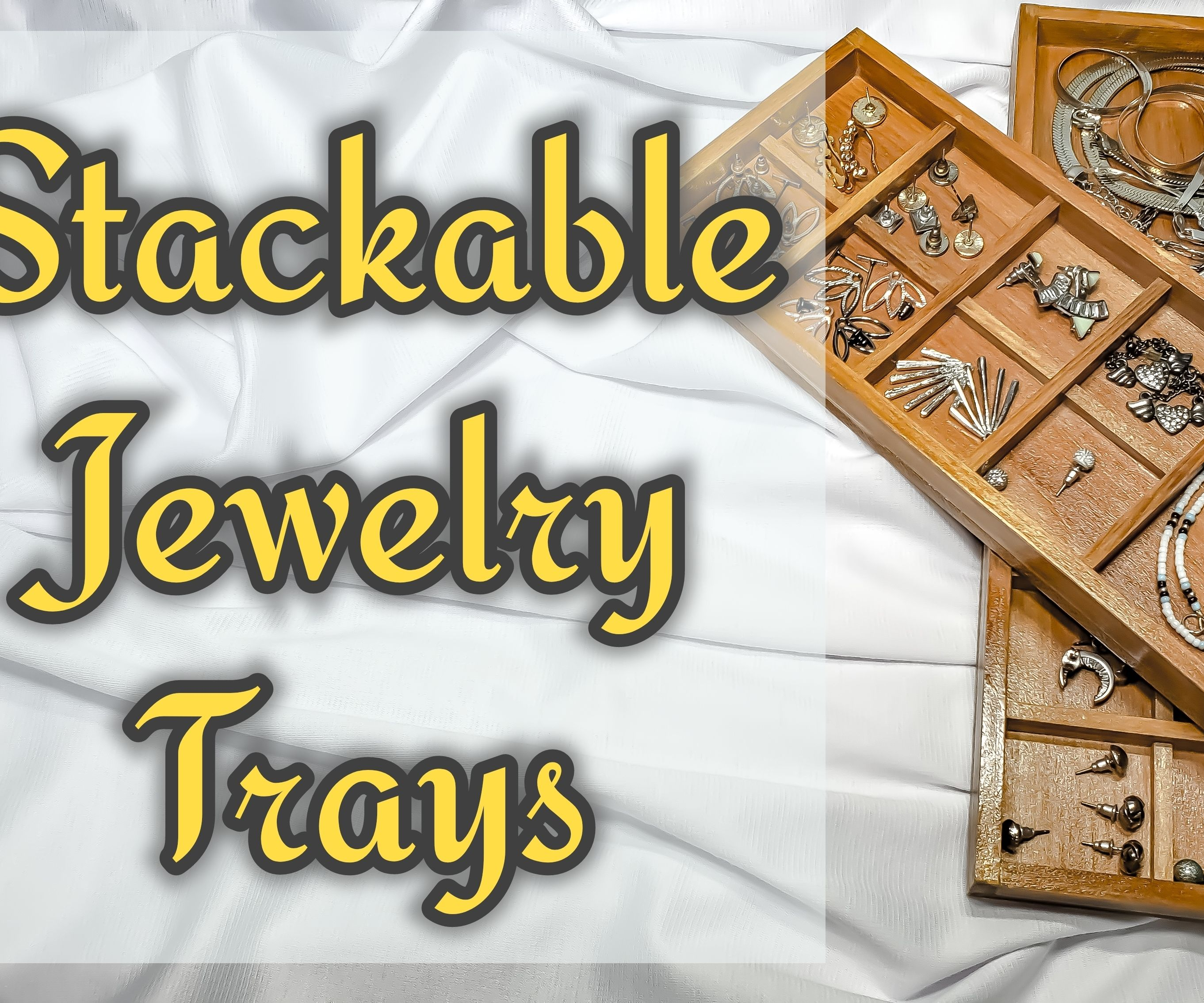 Stackable Jewelry Trays