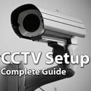 CCTV Security Systems - the Complete Setup Guide