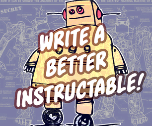 Write a Better Instructable!