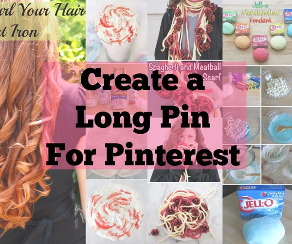 Easily Create Long Pins for Pinterest
