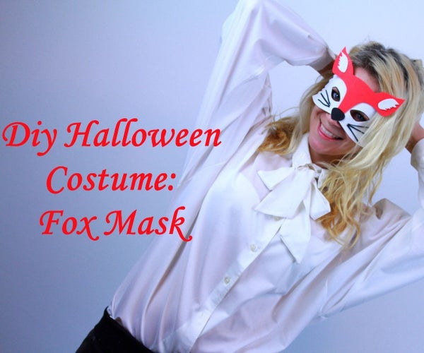 Diy Halloween Costume / DIY Fox Mask