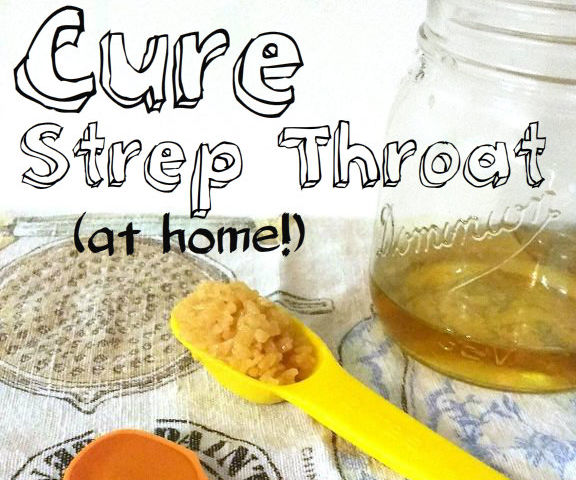 CURE Strep Throat (at Home!)
