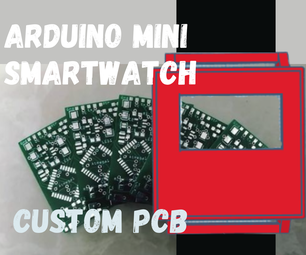 How to Make Arduino Smartwatch With Custom PCB