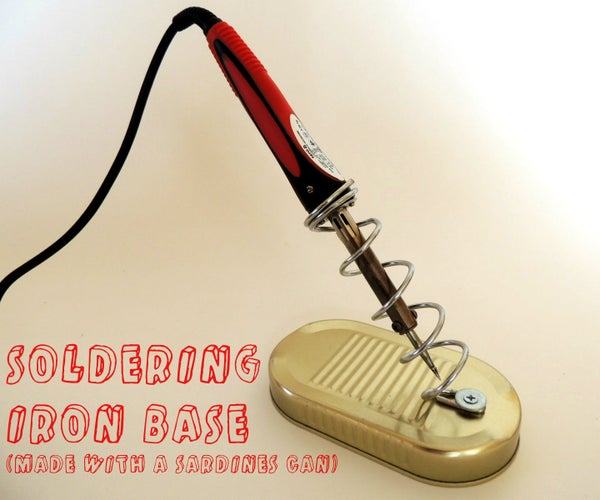 Soldering Iron Base (made With a Sardines Can)