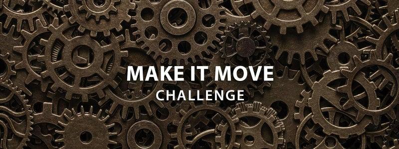 Make it Move Challenge