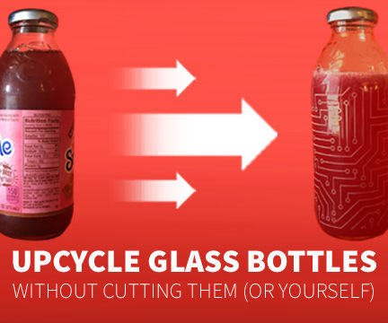 Upcycle Your Bottle With Lasers!