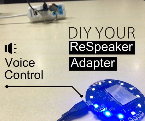 DIY Your ReSpeaker Adapter(Voice Control)
