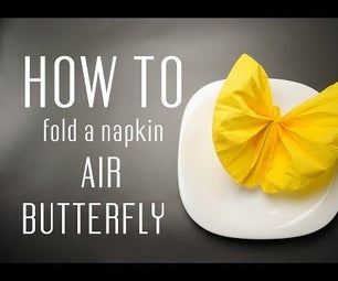 How to Fold a Napkin Into an Air Butterfly