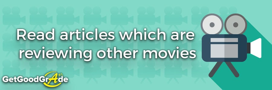 Read Articles Which Are Reviewing Other Movies.