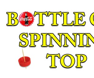 Bottle Cap Spinning Top