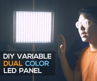 DIY Variable LED Panel (Dual Color)