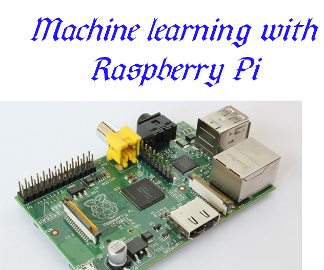 Machine learning with Raspberry Pi