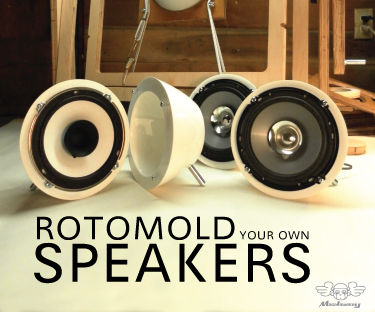 Rotomold your own Speakers