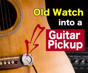 Make a Guitar Pickup From an Old Watch