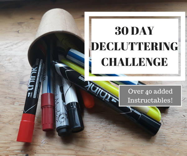 30 Day Decluttering Challenge (with Over 40 Instructable Ideas!)