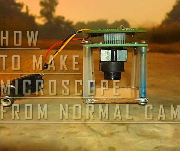 HOW TO MAKE a MICROSCOPE FROM a NORMAL CAMERA