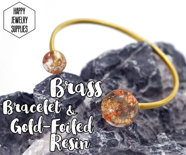 DIY Tutorial - How to Make Brass Bracelet & Gold-Foiled Resin