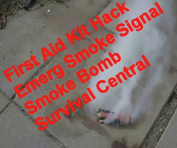 First Aid Kit Hack How to Make a Emerg Smoke Signal / Smoke Bomb
