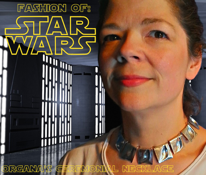 Fashion of Star Wars - Organa's Ceremonial Necklace.