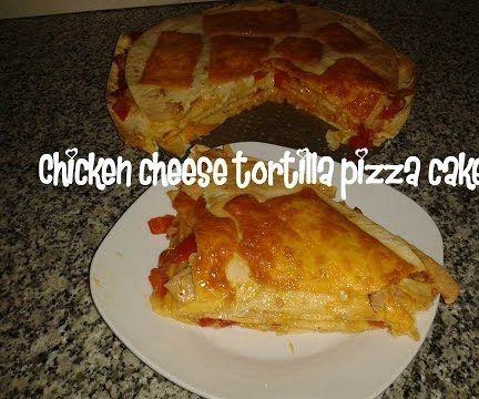 Chicken Cheese Tortilla Pizza Cake Recipe