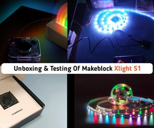 MakeBlock Xlight Unboxing + Testing + Brief Discussion    Best Coding Light + House Decorative Product.