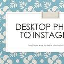Downloading Photos from Desktop to Instagram