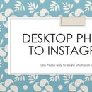 Downloading Photos from Desktop to Instagram
