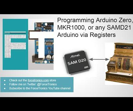 Unlocking Advanced Features on the Arduino Zero, MKR1000, or any SAMD21 Arduino