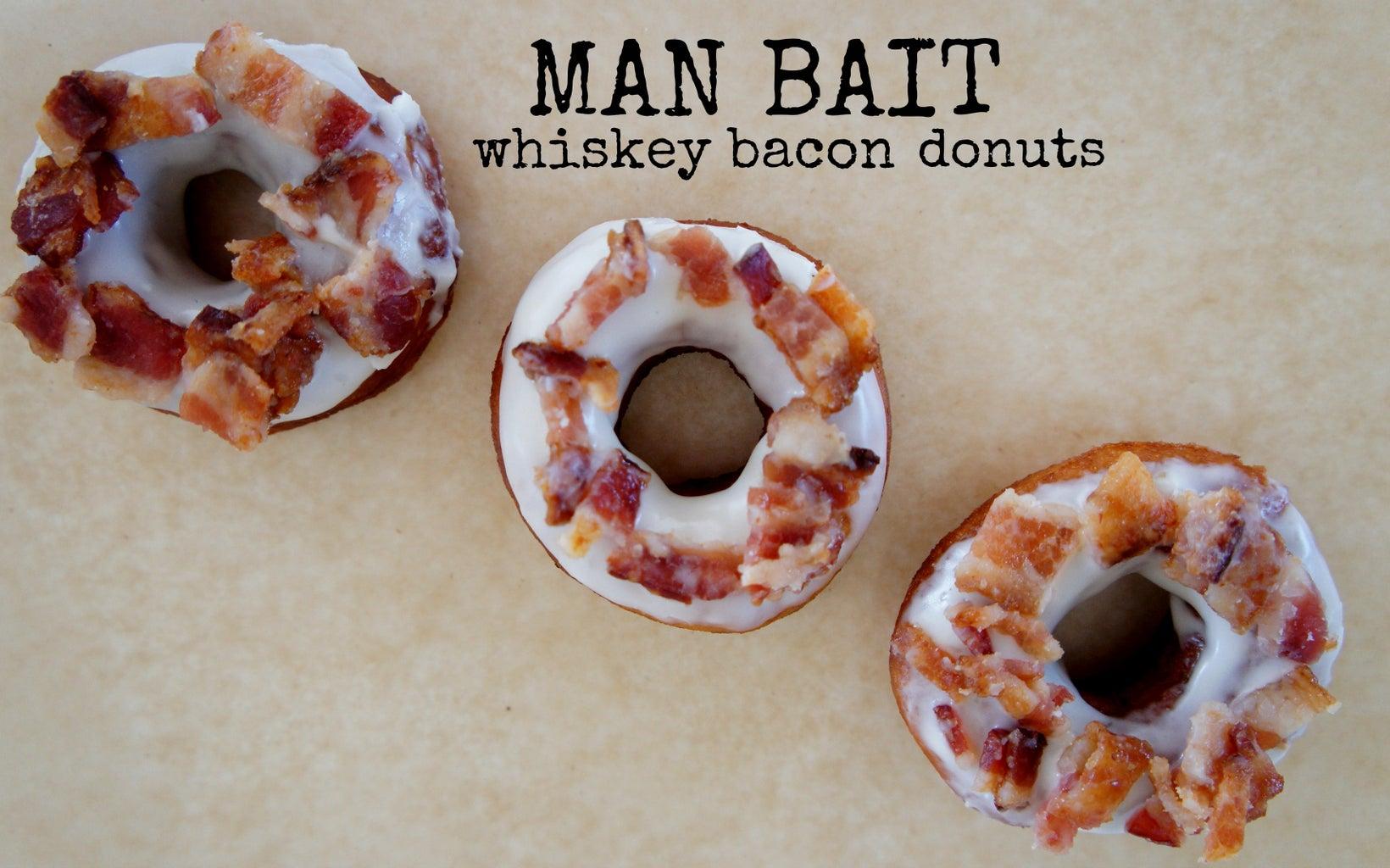 MAN BAIT- Whiskey Bacon Donuts