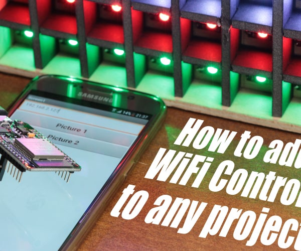 How to Add WiFi Control to Any Project || ESP32 Beginner's Guide