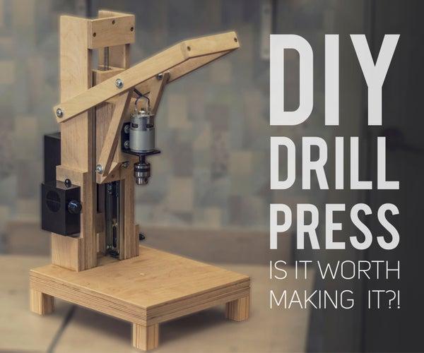 Making the Drill Press. Is It Worth It?! [Build + Tests]